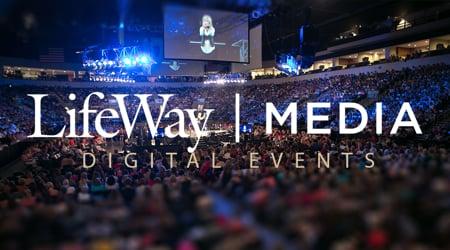 LifeWay Media   Digital Events