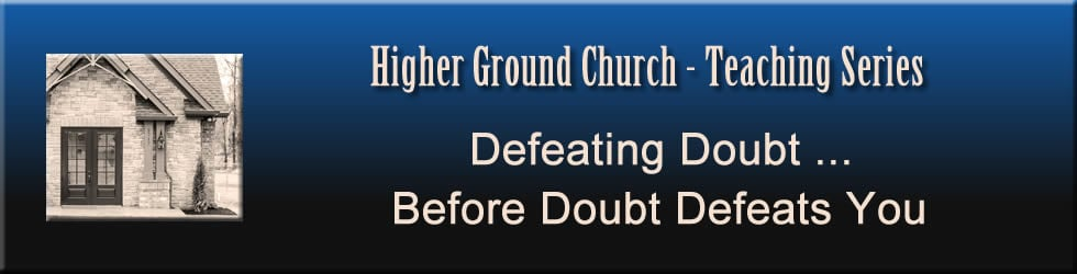 Defeating Doubt ... Before Doubt Defeats You
