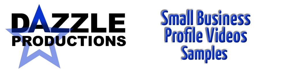 """Dazzle Productions """"Small Business Profile"""" Videos"""