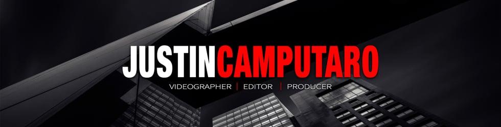 Justin Camputaro: Videographer | Editor | Producer