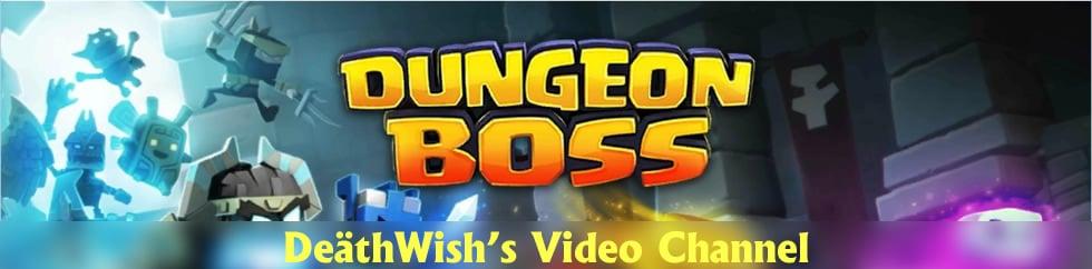 DeäthWish's Dungeon Boss Channel