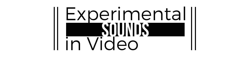 Experimental Sounds in Video