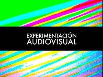Experimentación audiovisual