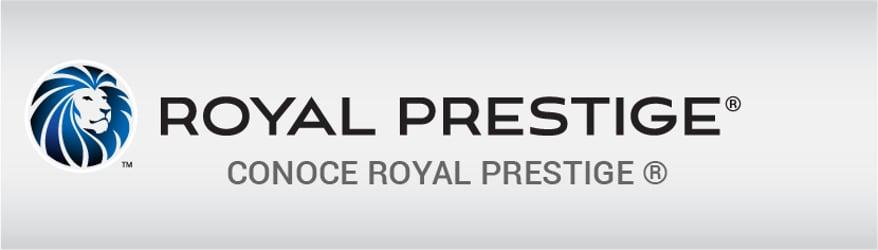 CONOCE ROYAL PRESTIGE ®
