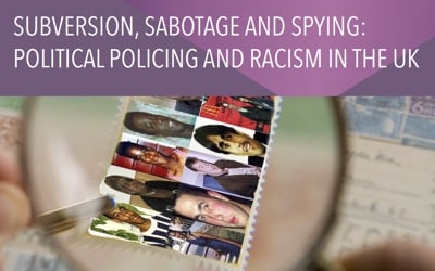 Subversion, sabotage and spying: Political policing and racism in the UK