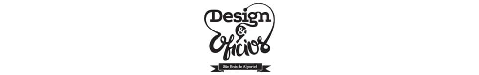Design & Ofícios
