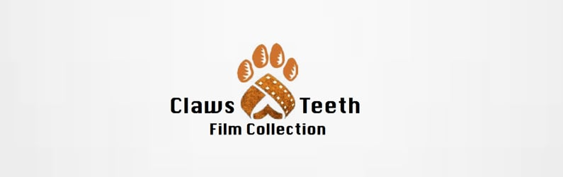 """2017 """"Claws and Teeth"""" Film Collection"""