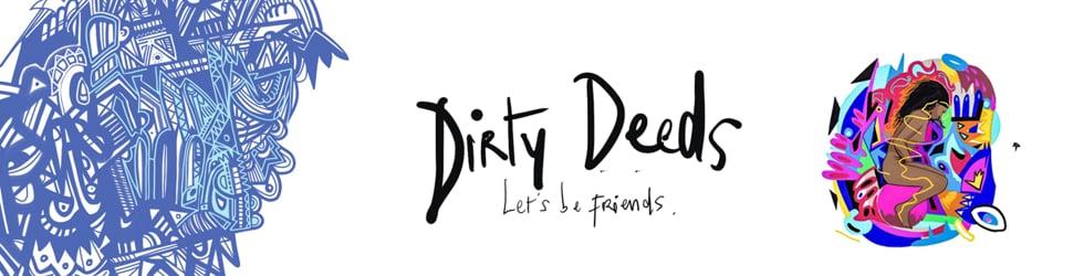 """DirtyDeeds """"Let's be friends"""" EP"""