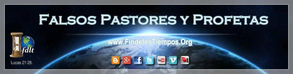 Falsos Pastores y Profetas
