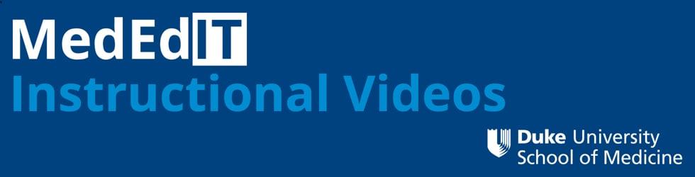 MedEdIT Instructional Videos