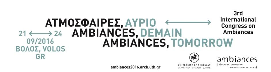 3rd International Congress on Ambiances / 3eme Congrès International sur les Ambiances