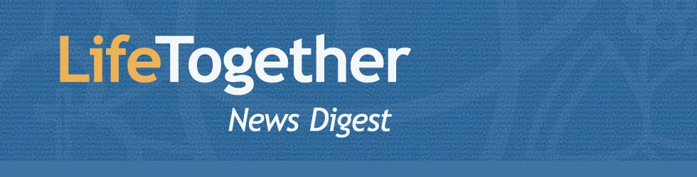 Life Together — News Digest