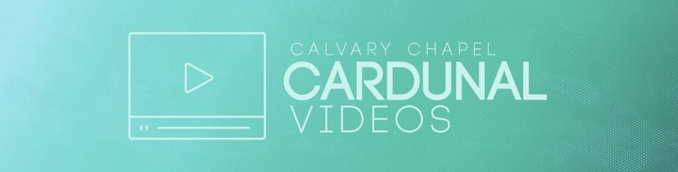 Calvary Chapel Cardunal Videos