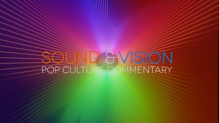 Sound & Vision: Pop Culture Commentary