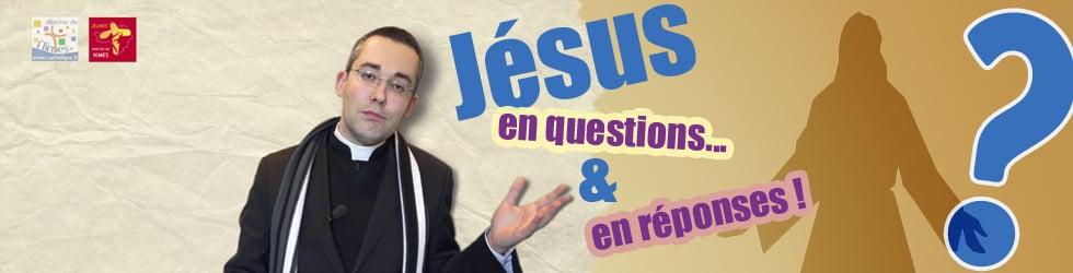 Jésus en questions ... et en réponses
