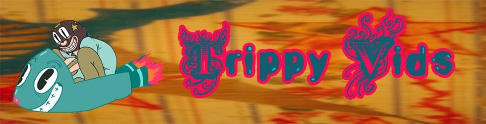 trippy vidssss