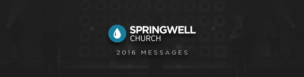 Springwell Sunday Services | 2016