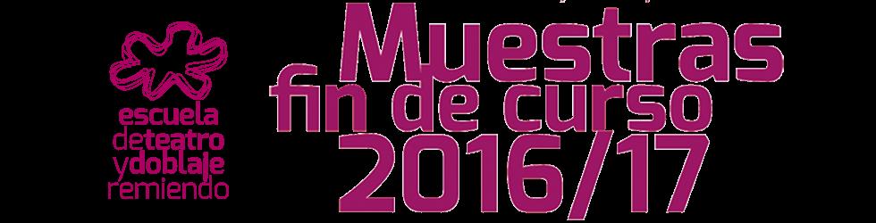 Muestras fin de curso 2016/17 - Escuela de Teatro y Doblaje Remiendo - Granada