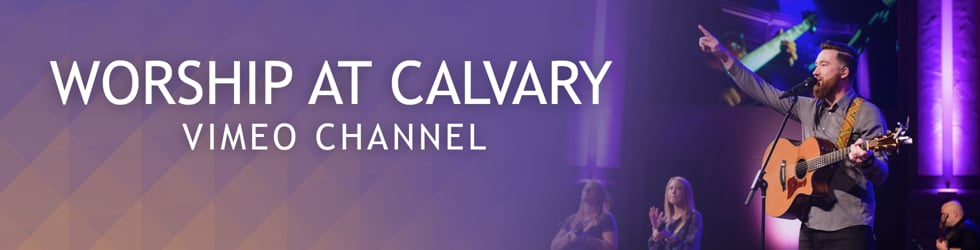 Calvary Church - Worship Services