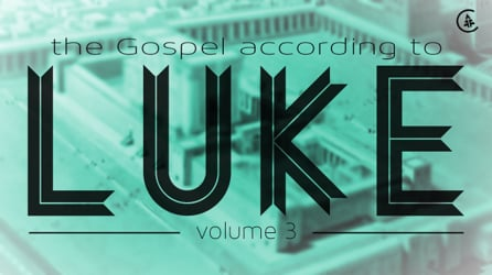 The Gospel According to Luke: A Portrait of a Loving Savior Vol. 3