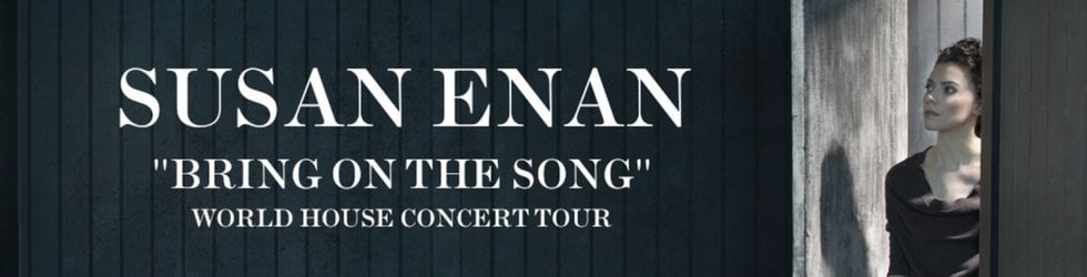 "Susan Enan's ""Bring On The Song"" World House Concert Tour."