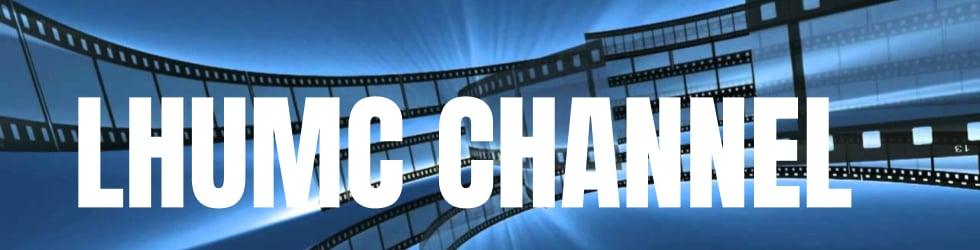 LHUMC Video Channel