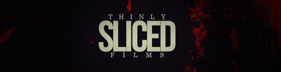 Thinly Sliced Films