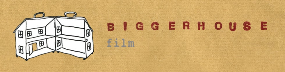 biggerhouse film