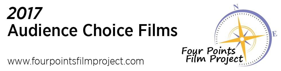 2017 Four Points Film Project Audience Choice Films