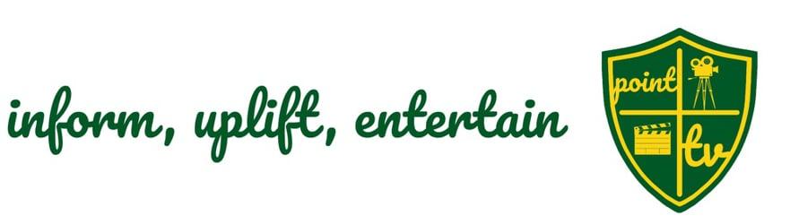 Point TV - inform, uplift, entertain