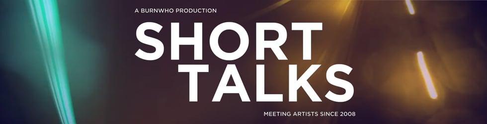 Short Talks - Film Artist Interviews since 2008