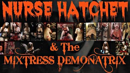 NURSE HATCHET & The MIXTRESS DEMONATRIX