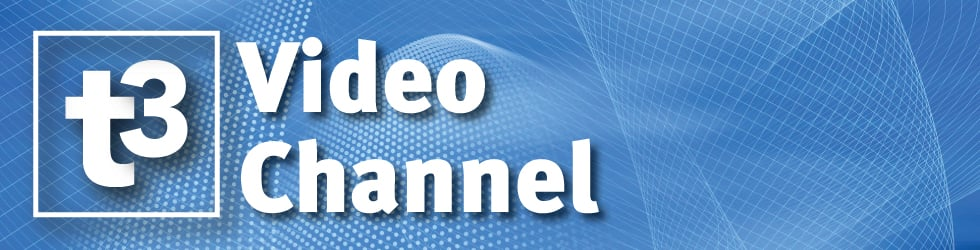 T3 Video Channel - Welcome!