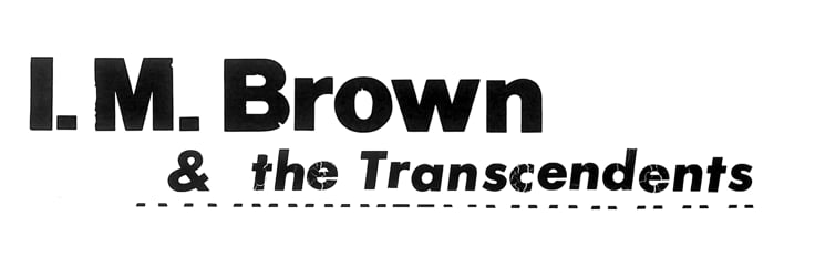 I. M. Brown & The Transcendents