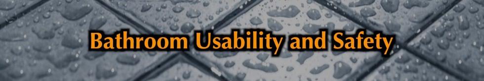 Bathroom Usability and Safety