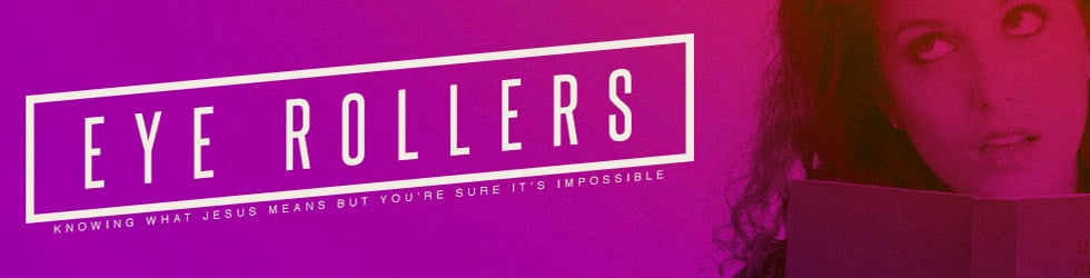 Eye Rollers