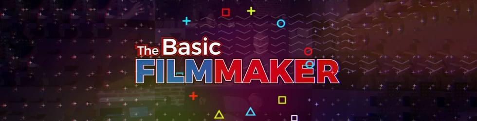 The Basic Filmmaker