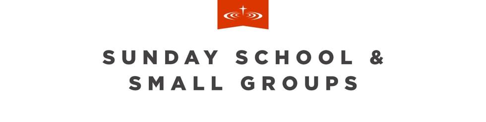 Sunday School & Small Group