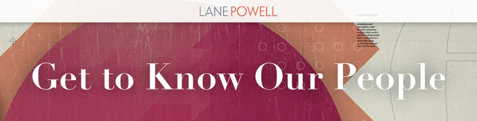Get to Know the People of Lane Powell