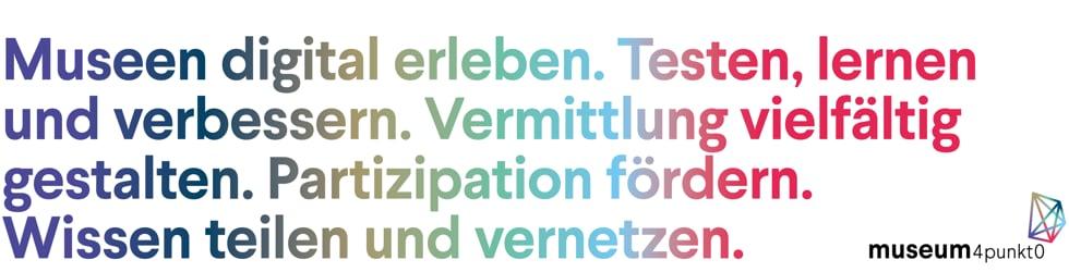 museum4punkt0 - Digitale Strategien für das Museum der Zukunft