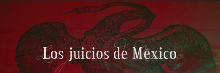 Los Juicios de México