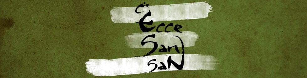 ECCE SAN SAN