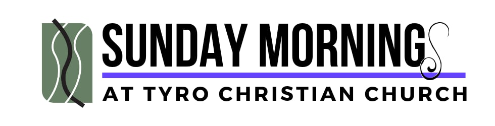 Sunday Mornings at Tyro Christian Church