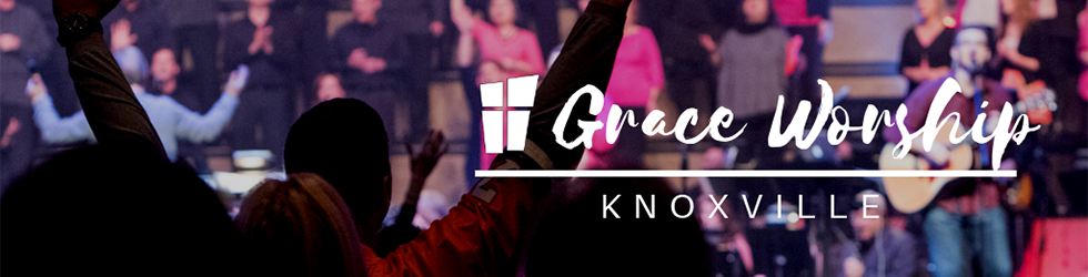 Grace Worship Knoxville