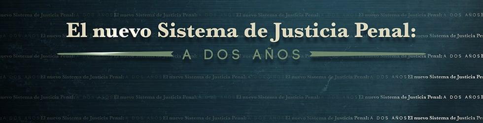 El Nuevo Sistema de Justicia Penal a dos años de operación