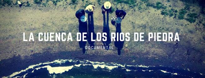 Documental La cuenca de los ríos de piedra