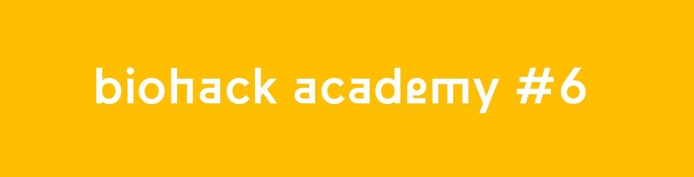 BioHack Academy 6