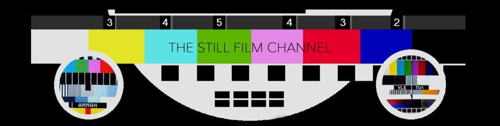THE STILL FILM CHANNEL