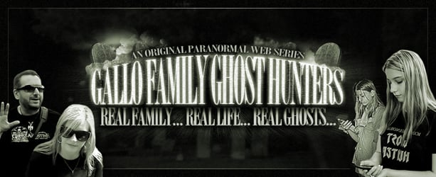 Gallo Family Ghost Hunters
