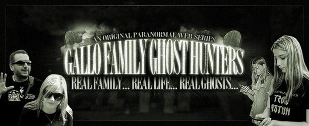 Gallo Family Ghost Hunters